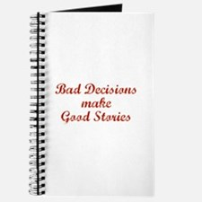 Bad decisions make great stories. Journal