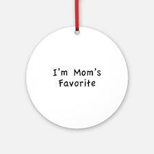 I'm mom's favorite Ornament (Round)