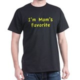 Im moms favorite Dark T-Shirt
