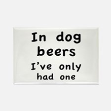 In dog beers I've only had one Rectangle Magnet (1
