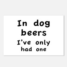 In dog beers I've only had one Postcards (Package