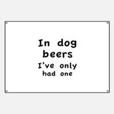 In dog beers I've only had one Banner
