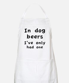 In dog beers I've only had one Apron