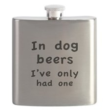 In dog beers I've only had one Flask