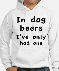 In dog beers I've only had one Hoodie