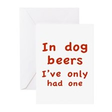 In dog beers I've only had one Greeting Cards (Pk