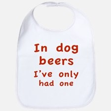 In dog beers I've only had one Bib