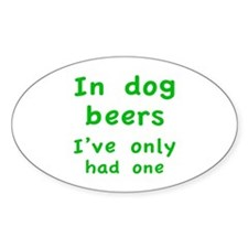 In dog beers I've only had one Decal