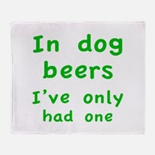 In dog beers I've only had one Throw Blanket