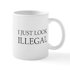 I Just Look Illegal Mug