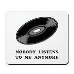 Nobody Listens Vinyl Mousepad