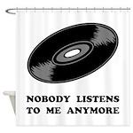 Nobody Listens Vinyl Shower Curtain