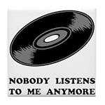 Nobody Listens Vinyl Tile Coaster