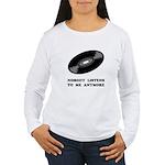 Nobody Listens Vinyl Women's Long Sleeve T-Shirt