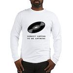 Nobody Listens Vinyl Long Sleeve T-Shirt
