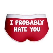 I Probably Hate You Women's Boy Brief