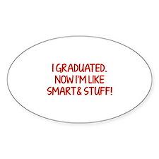 I graduated. Now I'm like smart and stuff! Decal