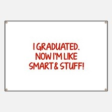 I graduated. Now I'm like smart and stuff! Banner