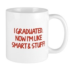 I graduated. Now I'm like smart and stuff! Mug