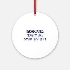 I graduated. Now I'm like smart and stuff! Ornamen