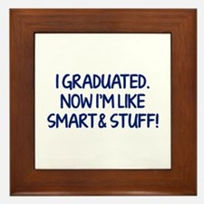 I graduated. Now I'm like smart and stuff! Framed