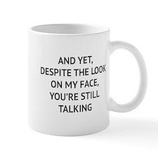 Still Talking Small Small Mug