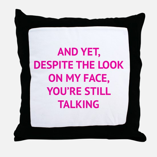 Still Talking Throw Pillow