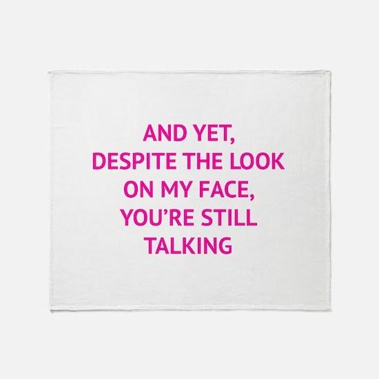 Still Talking Throw Blanket