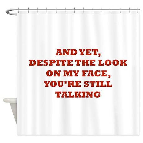 Still Talking Shower Curtain By BrightDesign