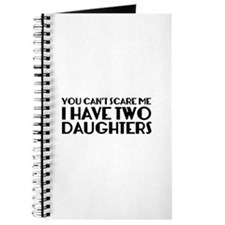 You can't scare me. I have two daughters. Journal