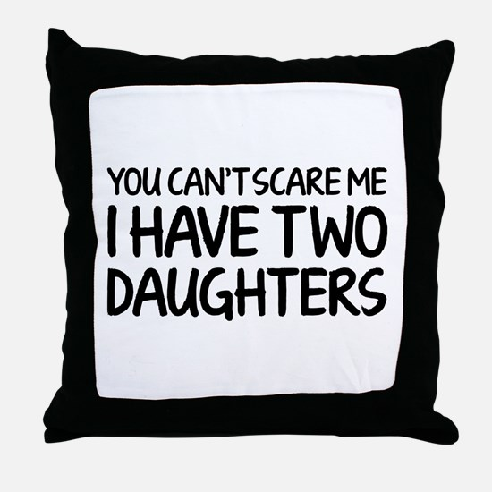 You can't scare me. I have two daughters. Throw Pi