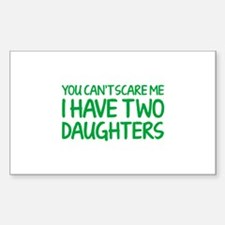 You can't scare me. I have two daughters. Decal