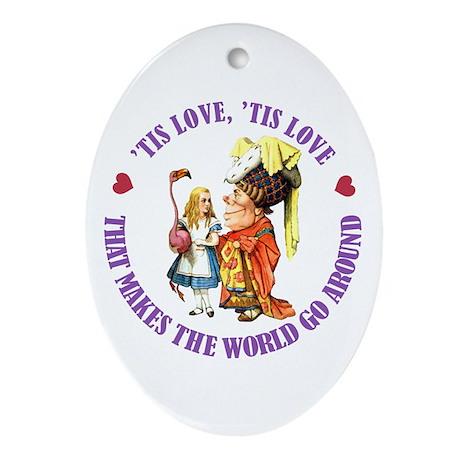 Love Makes the World Go Around Ornament (Oval)
