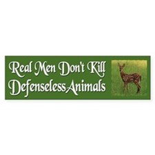 Real Men Dont Hunt - Bumper Sticker