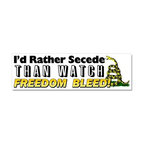"""I'd Rather Secede!"" Car Magnet 10 x 3"