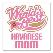 "Havanese Mom Square Car Magnet 3"" x 3"""