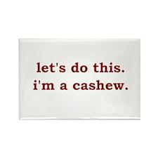 I'm a Cashew Rectangle Magnet