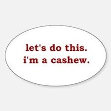 I'm a Cashew Oval Decal