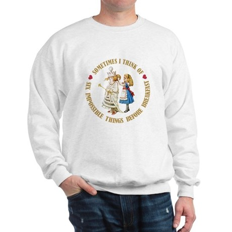 Six Impossible Things Before Breakfast Sweatshirt