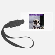 PUGS HATE COLD WEATHER Luggage Tag