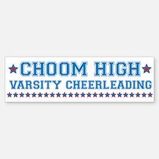 Choom High Varsity Cheerleading Bumper Bumper Sticker