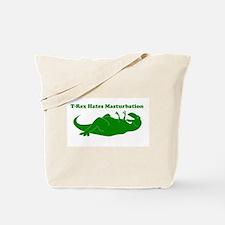 T-Rex Hates Masturbation Tote Bag