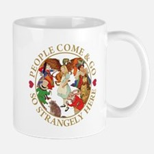 People Come & Go So Strangely Here Small Mugs