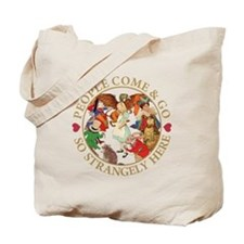 People Come & Go So Strangely Here Tote Bag