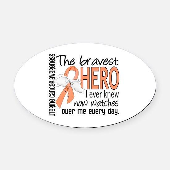 Bravest Hero I Knew Uterine Cancer Oval Car Magnet