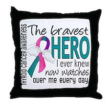 Bravest Hero I Knew Thyroid Cancer Throw Pillow