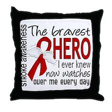 Bravest Hero I Knew Stroke Throw Pillow