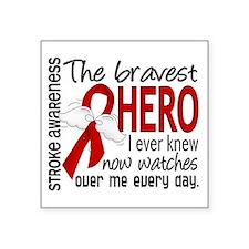 "Bravest Hero I Knew Stroke Square Sticker 3"" x 3"""
