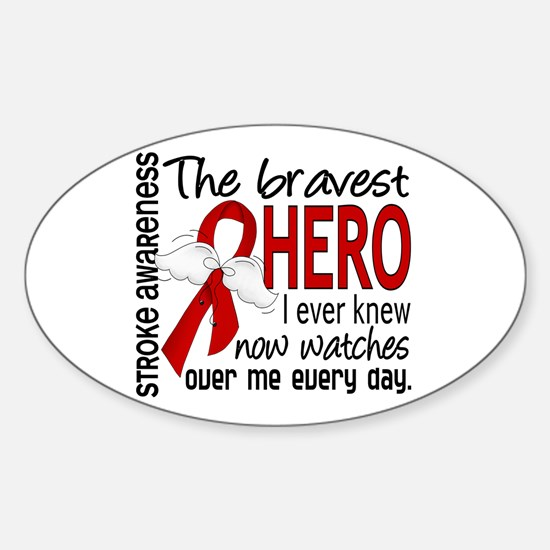 Bravest Hero I Knew Stroke Sticker (Oval)