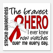 "Bravest Hero I Knew Stroke Square Car Magnet 3"" x"